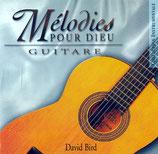 David Bird - Mélodies Pour Dieu Guitare