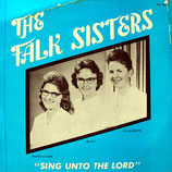 Falk Sisters - Sing Unto The Lord