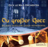 Orchester Dick Le Mair - Du grosser Gott CD