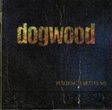 DOGWOOD - Buildung A Better Me