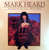 Mark Heard - Appalachian Melody