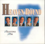 Heaven Bound - Trusting Him -