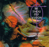 CELTIC EXPRESSIONS OF WORSHIP Volume 1 - Be Thou My Vision