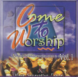 Next Generation Praise : Come to Worship - 15 internationale worship-songs in deutsch Vol.1