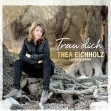 Thea Eichholz - Trau dich (Lieblingslieder)