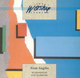 Tom Inglis - Worshippers & Warriors