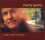 Marty Goetz - Songs I Wish I'd Written