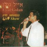 Eylan Golan - Live Show
