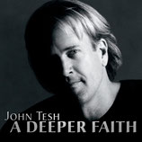 John Tesh - A Deeper Faith