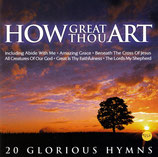 How Great Thou Art : 20 Glorious Hymns