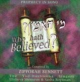 Zipporah Bennett & The Yad-Hashmona Singers - Who Hath Believed?