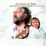 Tove & Jan Honningdal med venner : du alene er Gud