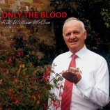 William McCrea - Only The Blood