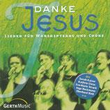 Danke Jesus - Lieder für Worshipteams und Chöre (Sarah Kaiser, Eberhard Rink, Ingo Beckmann, u.a.)