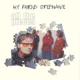 My Friend Stephanie - All The Pieces CD anfragen!