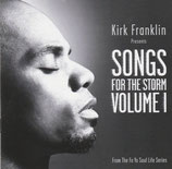 Kirk Franklin Presents Songs For The Storm Volume I
