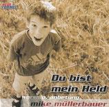 Mike Müllerbauer - Du bist mein Held (worship, anbetung)