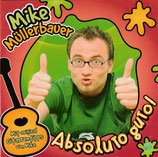 Mike Müllerbauer - Absoluto guto!