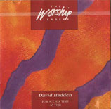David Hadden - For Such A Time As This (The Worship Leader)