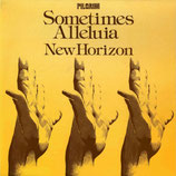 NEW HORIZON - Sometimes Alleluia