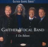 Gaither Vocal Band - I Do Believe-