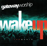 Gatewayworship : Wake Up The Word