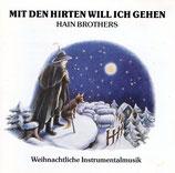 Hain Brothers - Mit den Hirten will ich gehen : Weihnachtliche Instrumentalmusik