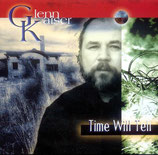 Glenn Kaiser - Time Will Tell