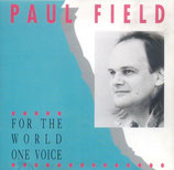 Paul Field - For The World One Voice