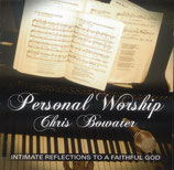 Chris Bowater - Personal Worship