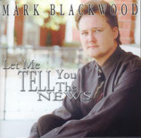 Mark Blackwood - Let me tell you the News -