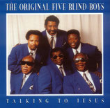 The Original Five Blind Boys of Mississippi - Talking To Jesus