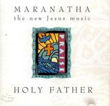 Maranatha Praise - Holy Father