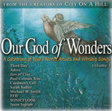 Our God of Wonders : From the Creators of City on A Hill - A Gathering of Your Favorite Artists and Worship Songs Volume 1