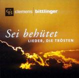 Clemens Bittlinger - Sei behütet (Lieder, die trösten)
