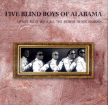 Five Blind Boys Of Alabama - Jesus Rose With All The Power In His Hands