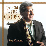 Roy Chacon - The Old Rugged Cross