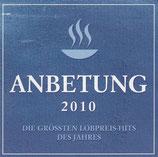 Anbetung 2010 : Die grössten Lobpreis-Hits der Jahres