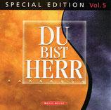 Du bist Herr - Special Edition Vol.5