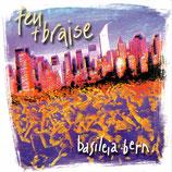 Basileia Bern - feu et braise (chants d'amour)