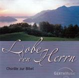 Choräle zur Bibel : Lobe den Herrn (Bach Chor Siegen, Jubilate Chor, S&G Chor, Singkreis Frohe Botschaft, Doris Loh, u.a.)