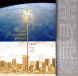 Michael Scholten Project - Take my Life