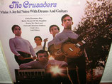 Crusaders - A Joyful Noise With Drums And Guitars