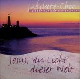 Jubilate-Chor - Jesus, du Licht dieser Welt