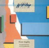 Tom Inglis - Worshippers & Warriors (The Worship Leader)