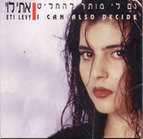 Eti Levy - I Can Also Decide