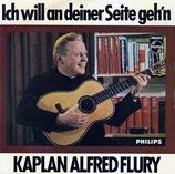 Kaplan Flury - Ich will an deiner Seite geh'n