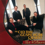 Old Time Gospel Hour Quartet - The Return -