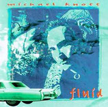 Michael Knott - Fluid
