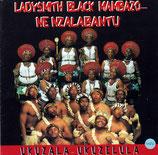 Ladysmith Black Mambazo - Ne Nzalabantu Ukuzala-Ukuzelula